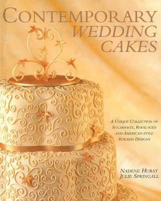 Contemporary Wedding Cakes By Hurst, Nadene/ Springall, Julie